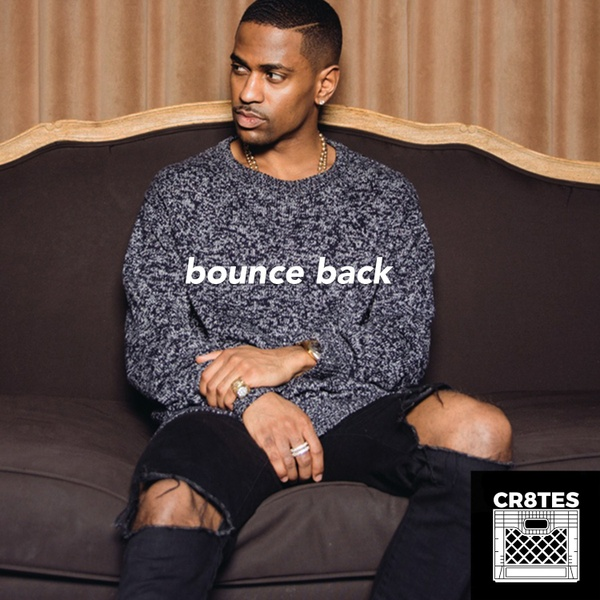 Big Sean - Bounce Back (Cr8tes Mini Kit)