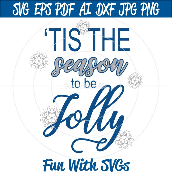 Tis the Season to be Jolly, SVG Files, Christmas SVgs, Decorations, Cricut svg Files, Silhouette