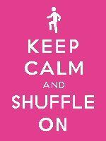 Keep Calm and Shuffle On