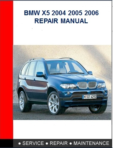 BMW X5 2004 2005 2006 Repair Manual