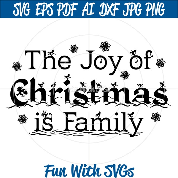 The Joy of Christmas is Family SVG File