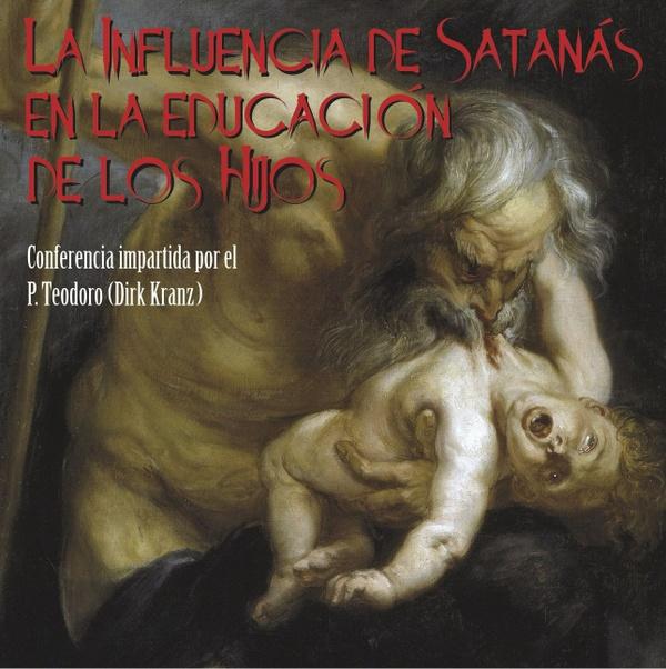 La Influencia de Satanás en la Educación de los Hijos