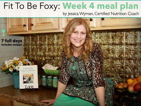 Fit To Be Foxy: Week 4 meal plan