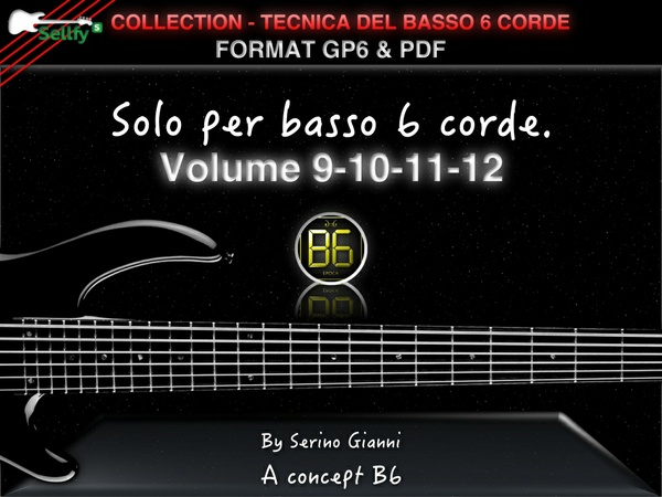 COLLECTION - TECNICA DEL BASSO A 6 CORDE - VOL 9,10,11,12 CONTROLLO  - FORMAT GP6 & PDF