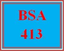 BSA 413 Entire Course