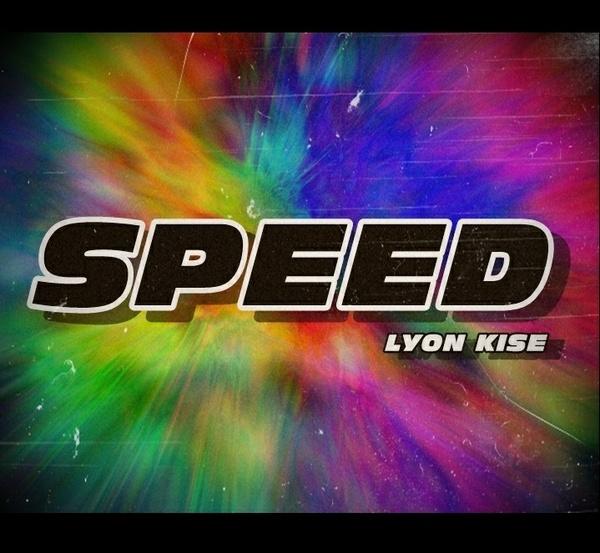 Lyon Kise - Speed