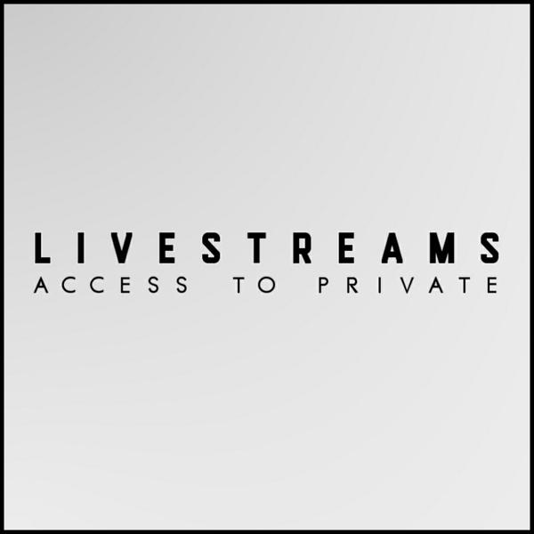 Private Livestreams