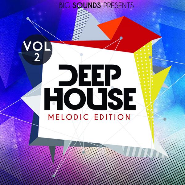 Big Sounds Deep House Melodic Edition Vol.2