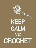 Keep Calm and Crochet