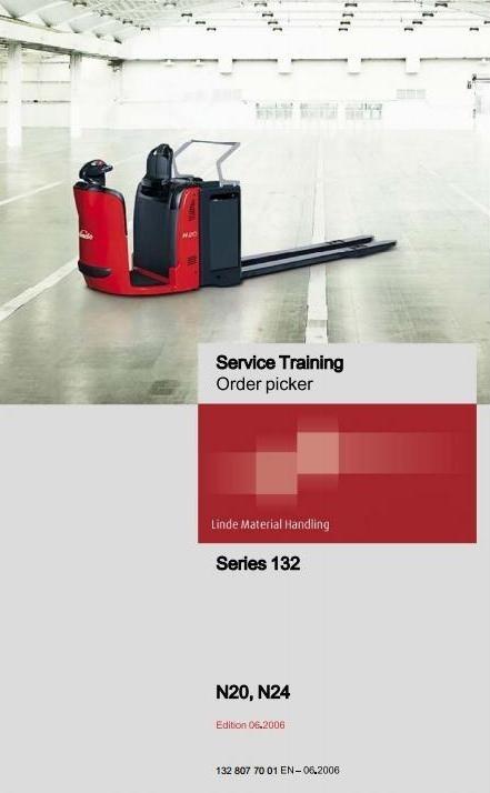 Linde Order Picker Type 132: N20, N24 Service Training (Workshop) Manual