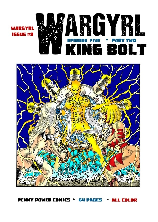 Wargyrl #8: King Bolt -- Part Two