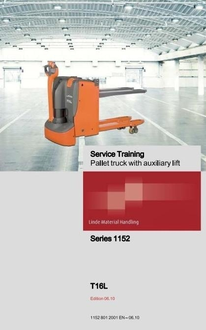 Linde Electric Pallet Truck Type 1152: T16L Service Training (Workshop) Manual