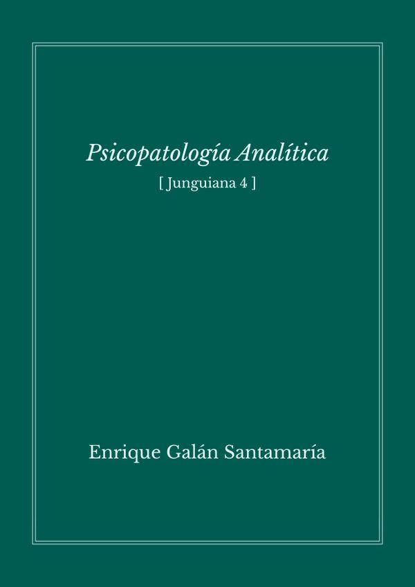 Psicopatología analítica - Enrique Galán