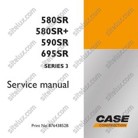 Case 580SR / 580SR+ / 590SR / 695SR Series 3 Loader Backhoe Service Manual