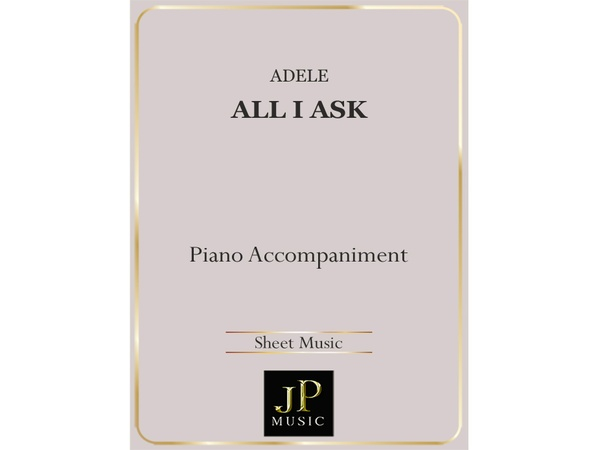 All I Ask - Piano Accompaniment