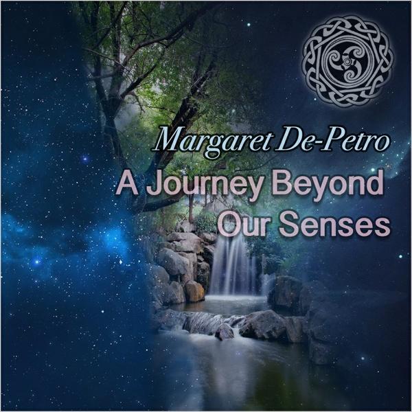 A Journey Beyond Our Senses by Margaret De-Petro