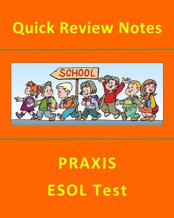Quick Review Notes for PRAXIS ESOL Test