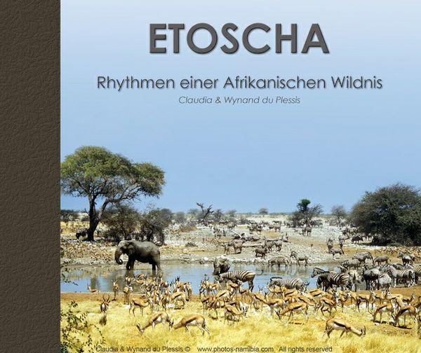 Etoscha - Rhythmen einer Afrikanischen Wildnis