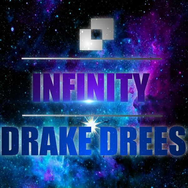 Drake Drees - Infinity [Out Now]