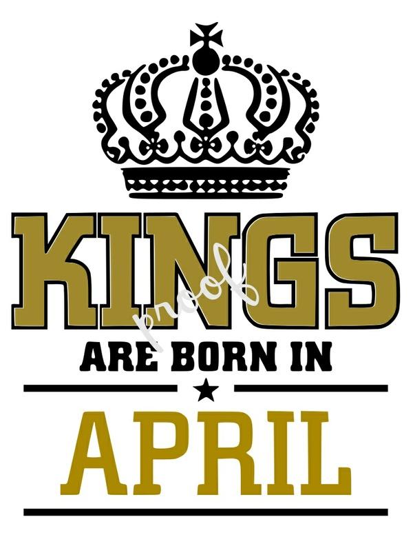 Kings are born in April, April SVG, King SVG