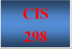 CIS 298 Entire Course
