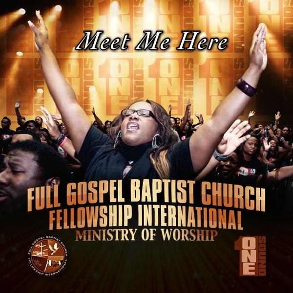 MEET ME HERE by Full Gospel Baptist Church Fellowship International