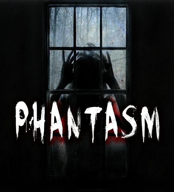 ''Phantasm''