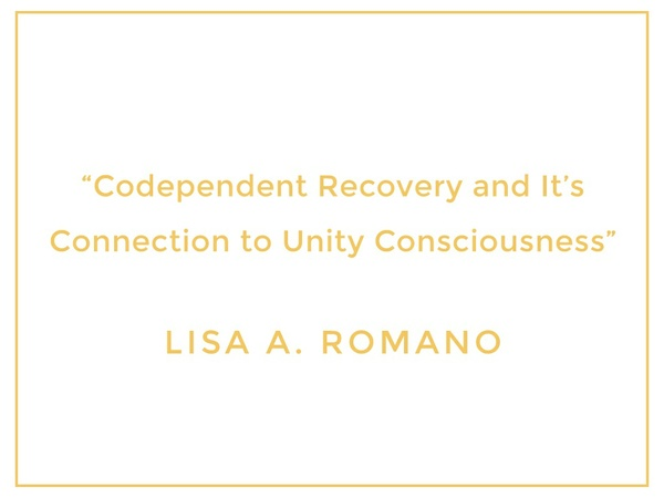 Codependent Recovery and Its Connection to Unity Consciousness