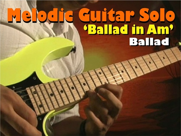 MELODIC GUITAR SOLO BALLAD IN Am