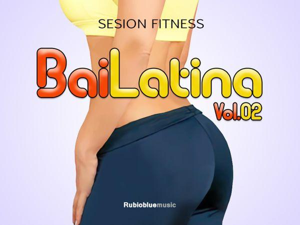 """Sesión Fitness """"BaiLatina Vol.02"""""""
