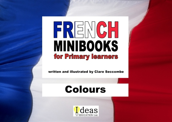French Minibooks for Primary Learners: Colours