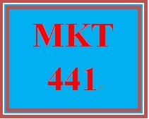 MKT 441 Week 1 The Importance of Market Research