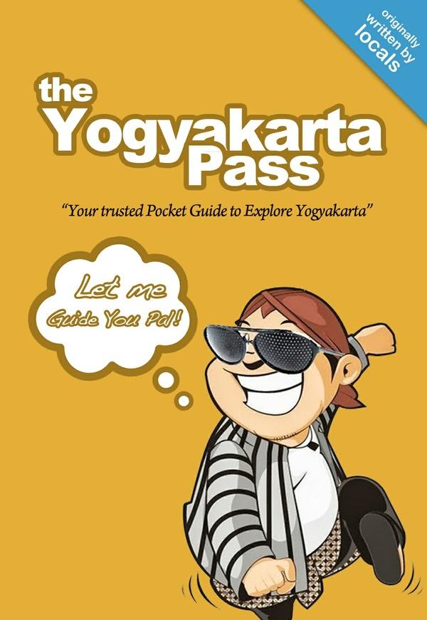 The Yogyakarta Pass; Your Trusted Pocket Guide to Explore Yogyakarta