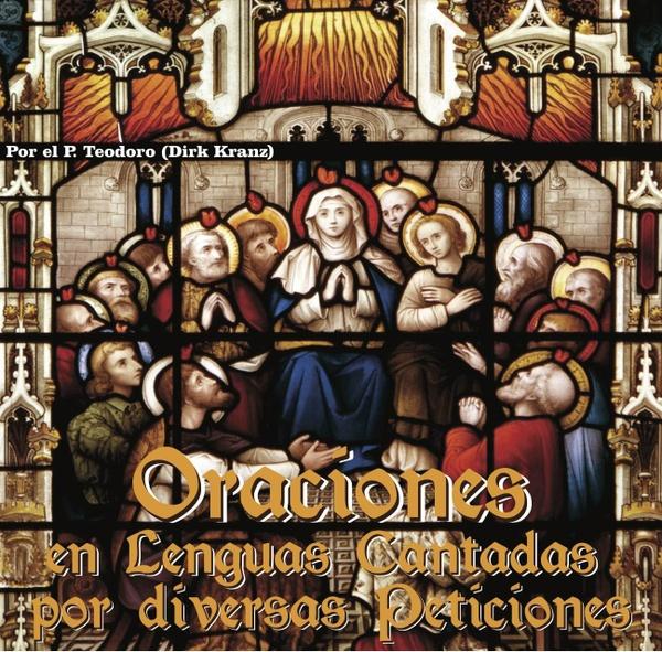 19. Oraciones en Lenguas Cantadas por diversas Peticiones.