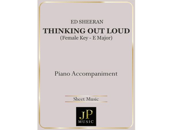 Thinking Out Loud (Female Key) - Piano Accompaniment