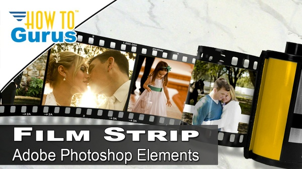 Photoshop Elements Photo Film Strip Effect: Put Pictures in a Filmstrip 2018 15 14 13 12 11 Tutorial