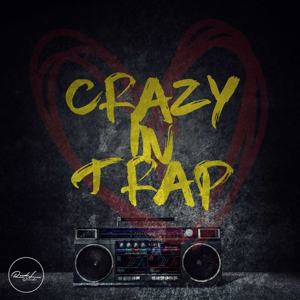 Crazy In Trap