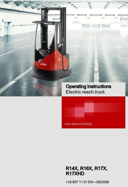 Linde Electric Reach Truck Type 116-02: R14X-02, R16X-02, R17X-02, R17XHD-02 Operating Instructions