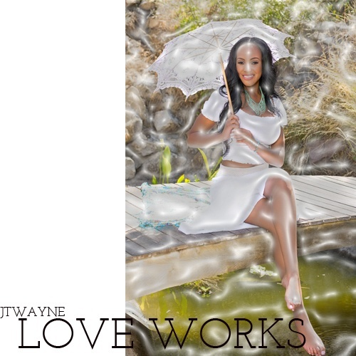 LOVE WORKS BY JTWAYNE