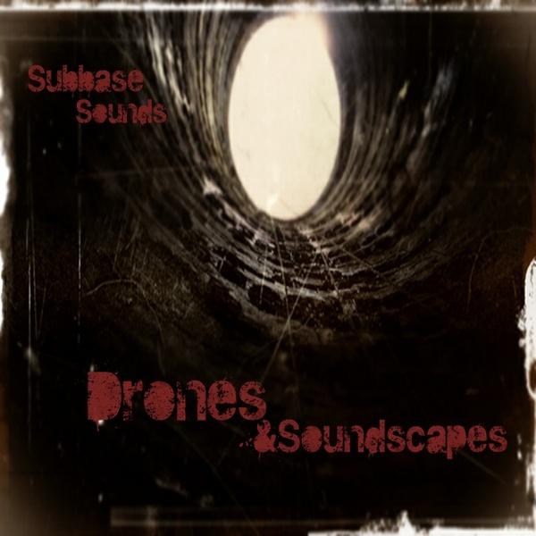 Subbase Sounds Presents Drones & Soundscapes Vol.1