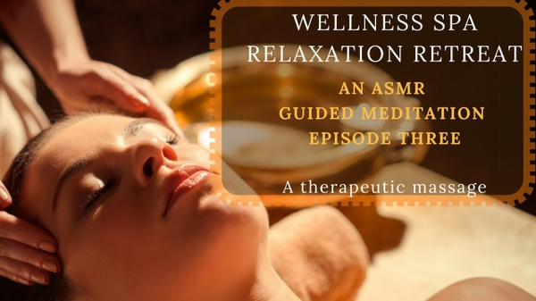 WELLNESS SPA RELAXATION RETREAT episode 3