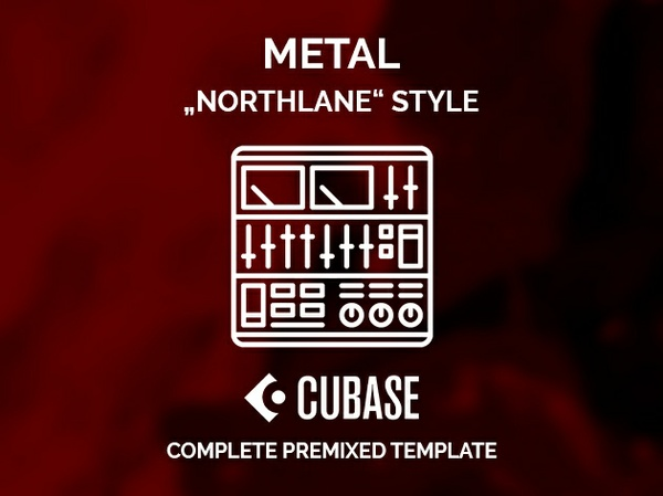 CUBASE PREMIXED TEMPLATE - Northlane style