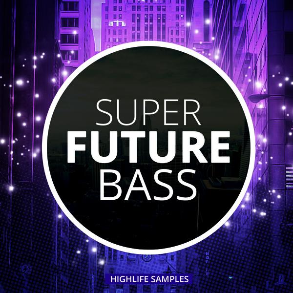 HighLife Samples Super Future Bass