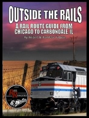 Outside the Rails: A Rail Route Guide from Chicago to Carbondale, IL