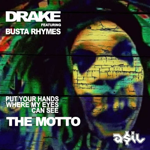Drake feat. Busta Rhymes - Put Your Hands Where My Eyes Can See The Motto (ASIL Mashup)