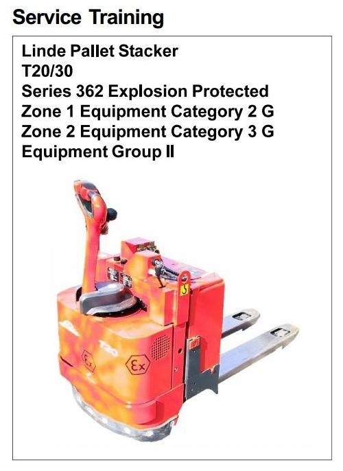 Linde Pallet Stacker Type 362 Explosion Protected: T20 Ex, T30 Ex Service Training Manual