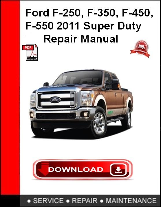 Ford F-250, F-350, F-450, F-550 2011 Super Duty Repair Manual