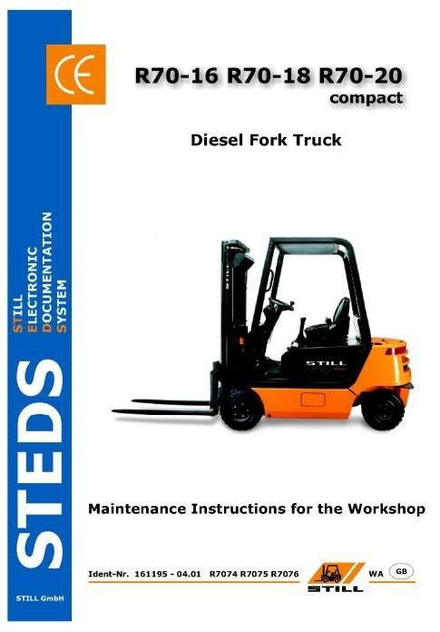 Still Fork Truck R70-16, R70-18, R70-20 Compact: R7074,-75,- 76 Operating, Maintenance Instructions