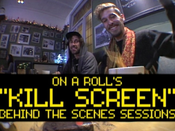 KILL SCREEN: ON A ROLL (2016)