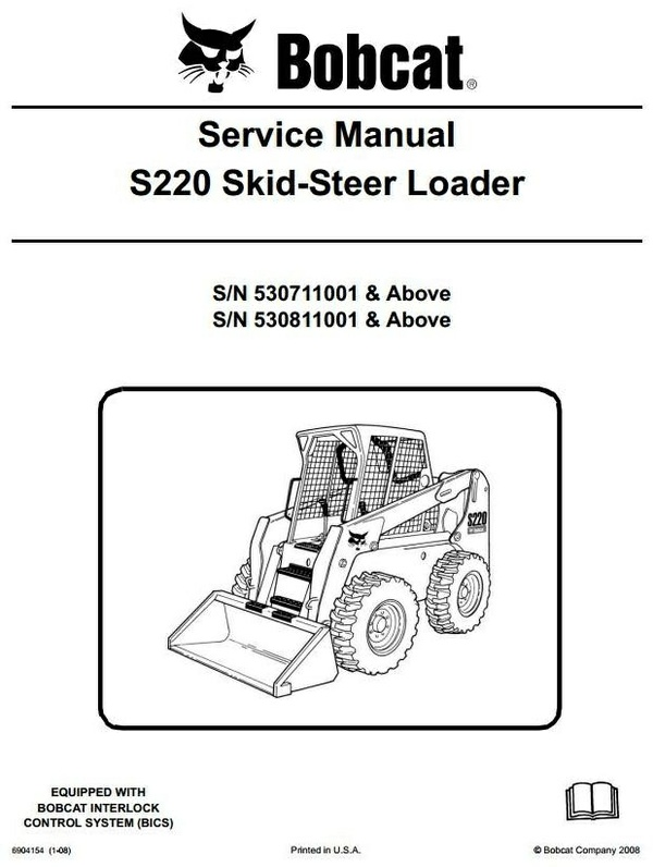 Bobcat Skid Steer Loader S220 S/N 530711001 & Above Workshop Service Manual